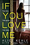 img - for If You Love Me: True Love. True Terror. True Story book / textbook / text book