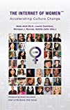 The Internet of Women: Accelerating Culture Change (River Publishers Series in Innovation and Change in Education - Cross-cultural Perspective)