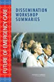 img - for Future of Emergency Care: Dissemination Workshop Summaries book / textbook / text book