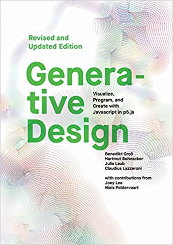 Generative Design: Visualize, Program, and Create with JavaScript in