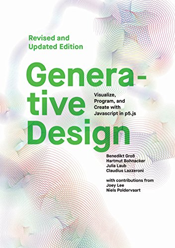 Generative Design: Visualize, Program, and Create with JavaScript in p5.js by Princeton Architectural Press