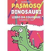 Pasmoso Dinosauri Libro Da Colorare Per Bambini dai 4 - 7 Anni!
