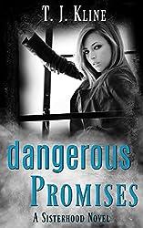 DANGEROUS PROMISES (THE SISTERHOOD SERIES Book 1)
