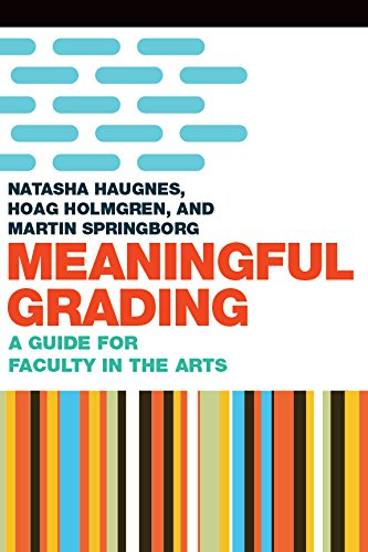 Meaningful Grading: A Guide for Faculty in the Arts