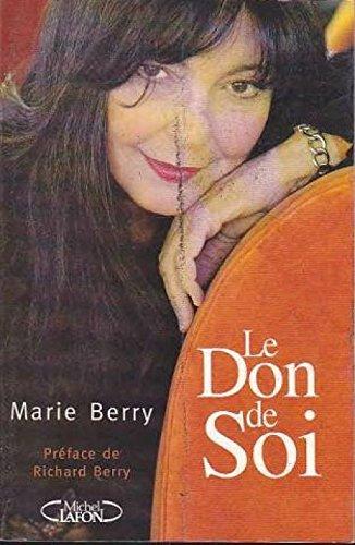 DON DE SOI Broché – 3 novembre 2005 MARIE BERRY RICHARD BERRY Michel Lafon 274990370X