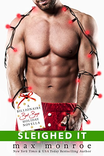 (Sleighed It: A Billionaire Bad Boys Holiday Novella (Bad Boy Billionaires))