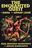 The Enchanted Quest of Dana and Ginger Lamb, Julie Huffman-Klinkowitz and Jerome Klinkowitz, 1578067960