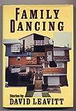 Family Dancing, David Leavitt, 0394538722