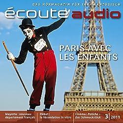 Écoute Audio - Paris, une ville pour les enfants. 3/2011. Französisch lernen Audio - Paris, die Stadt der Kinder