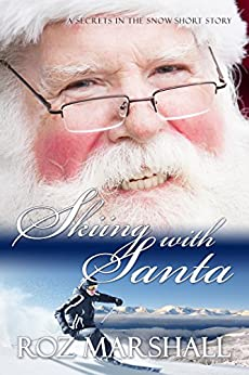 Skiing with Santa: Secrets in the Snow short stories #1 by [Marshall, Roz]