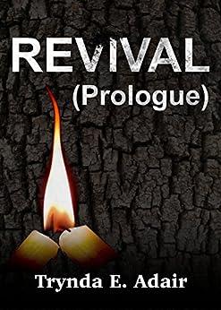 Revival (Prologue) by [Adair, Trynda]