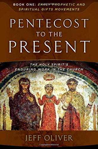 pentecost-to-the-present-the-holy-spirit-s-enduring-work-in-the-church-book-1-early-prophetic-and-spiritual-gifts-movements