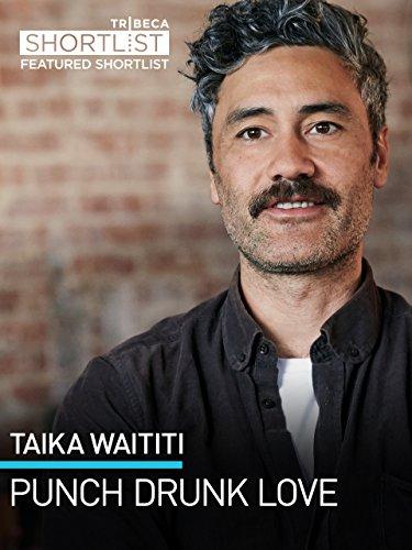 Taika Waititi: Punch-Drunk Love (Love Punch)
