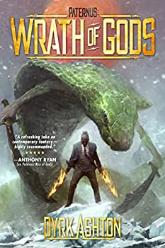 Paternus: Wrath of Gods by Dyrk Ashton fantasy book reviews