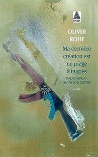 Ma dernière création est un piège à taupes par Oliver Rohe