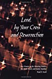 Lord, by Your Cross and Resurrection, Paul F. Ford, 0814627625