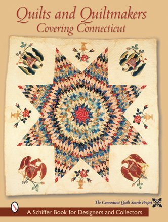 Download Quilts and Quiltmakers Covering Connecticut (Schiffer Book for Designers & Collectors) pdf epub