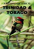 A Birdwatchers' Guide to Trinidad and Tobago (Prion Birdwatchers' Guide Series)