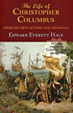 The Life of Christopher Columbus with Appendices and the Colombus Map, Drawn Circa 1490 in the Workshop of Bartolomeo and Christopher Columbus in L, Edward Everett Hale, 160450238X