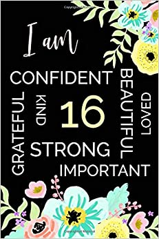 I Am 16 - Confident Strong Important...: Blank Lined Journal To Write In With An Inspirational Cover por Lily Sprout Journals Gratis