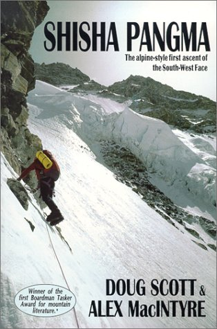 Shisha Pangma: The Alpine Style First Ascent of the Southwest Face (Sports Brand First Ascent Of The Mountain)