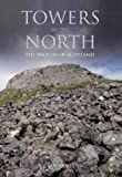 Towers in the North: The Brochs of Scotland (Revealing History (Paperback))