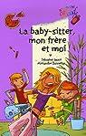 La baby-sitter, mon frère et moi par Jaoui