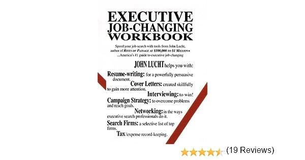 Executive Job-Changing Workbook: John Lucht: 9780942785227: Amazon ...