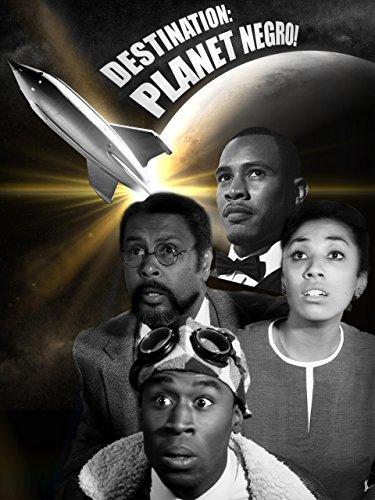 - Destination: Planet Negro!