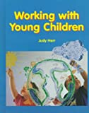Working with Young Children, Judy Herr, 1566373875