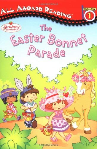 Strawberry Shortcake and the Easter Bonnet Parade: All Aboard Reading Station Stop ()