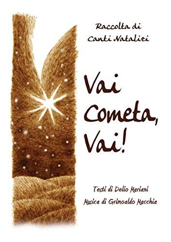 VAI COMETA VAI!: Raccolta di Canti Natalizi (Libro + audio canzoni) (Italian ()