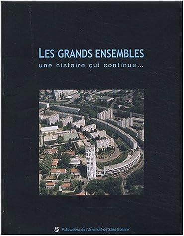 En ligne téléchargement Les grands ensembles : Une histoire qui continue... pdf, epub