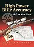 img - for High Power Rifle Accuracy: Before You Shoot book / textbook / text book