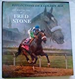 img - for The Racing Art of Fred Stone: With Written Reflections: Reflections on a Golden Age book / textbook / text book