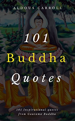 101 Buddha Quotes 101 Inspirational Quotes From Gautama Buddha