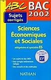 img - for Bac 2002 Sciences  conomiques et sociales ES book / textbook / text book