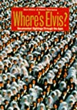 img - for Where's Elvis?: Documented Sightings Through the Ages book / textbook / text book