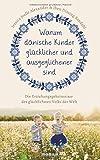 Warum dänische Kinder glücklicher und ausgeglichener sind: Die Erziehungsgeheimnisse des glücklichsten Volks der Welt