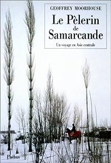 Le pèlerin de Samarcande, Moorhouse, Geoffrey