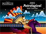 2005 Astrological Wall Calendar, The Professional's House, 0974383562