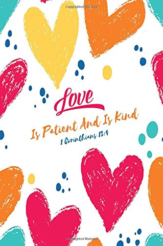 1 Corinthians 13:4 Love is patient and is kind: Bible Verse Quote Cover Composition Notebook Portable