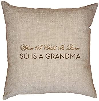 Hollywood Thread Child is Born So is A Grandma – New Baby Decorative Linen Throw Cushion Pillow Case with Insert