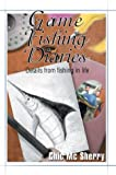 Game Fishing Diaries, Chic Sherry, 0595758576