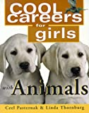 Cool Careers for Girls with Animals, Ceel Pasternak and Linda Thornburg, 1570231052