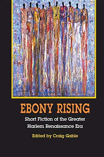 Ebony Rising: Short Fiction of the Greater Harlem...