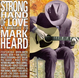 Strong Hand of Love: Tribute to Mark Heard by Sony