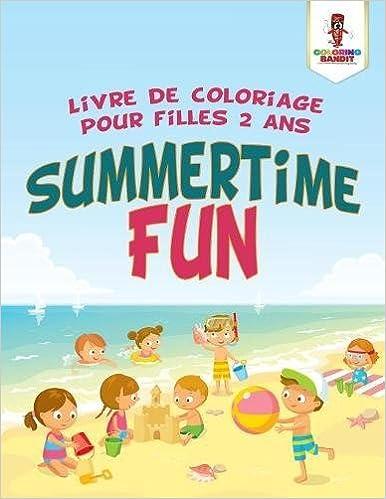 Buy Summertime Fun Livre De Coloriage Pour Filles 2 Ans Book Online
