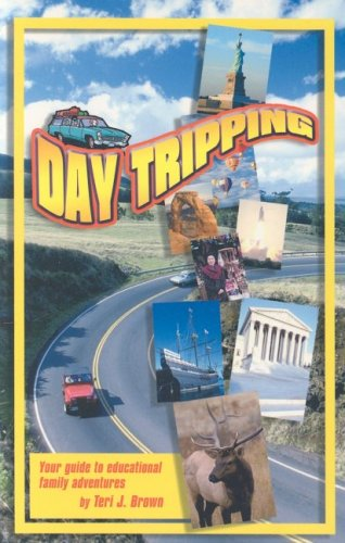 Day Tripping: Your Guide to Educational Family Adventures