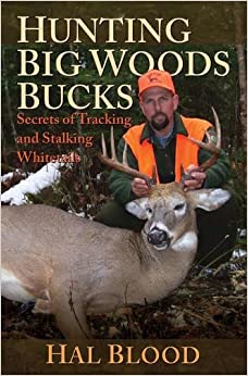 Book Hunting Big Woods Bucks: Secrets of Tracking and Stalking Whitetails